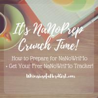 Calling All Writers: It's NaNoPrep Crunch Time!
